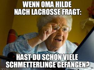 Oma Hildes Meinung über Lacrosse